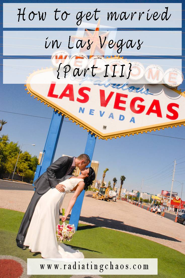 How to get married in Las Vegas Part III